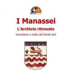 I Manassei. L'archivio ritrovato. Inventario e indici del fondo bct.