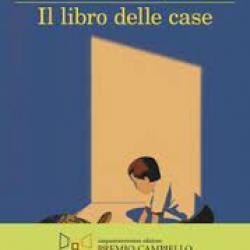 La cinquina del premio Strega 2021. Il libro delle case, di Andrea Bajani
